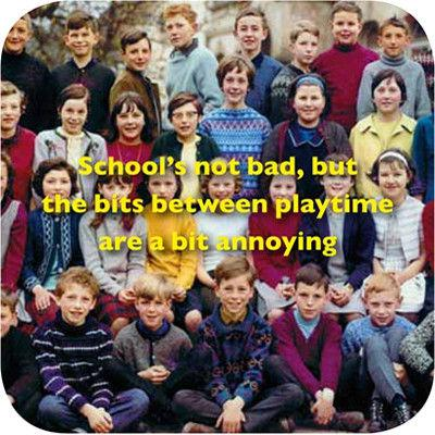 Cath Tate Photocaptions Coasters School's Not Bad Coaster
