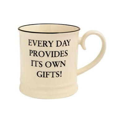 Fairmont and Main Quips & Quotes Mug Every Day Provides
