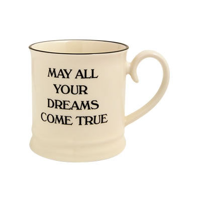 Fairmont and Main Quips & Quotes Mug May All Your Dreams
