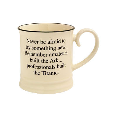 Fairmont and Main Quips & Quotes Mug Never Be Afraid To Try
