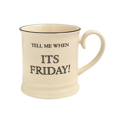 Fairmont and Main Quips & Quotes Mug Tell Me When It's Friday