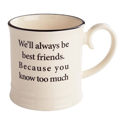 Fairmont and Main Quips & Quotes Mug We'll Always Be Best Friends