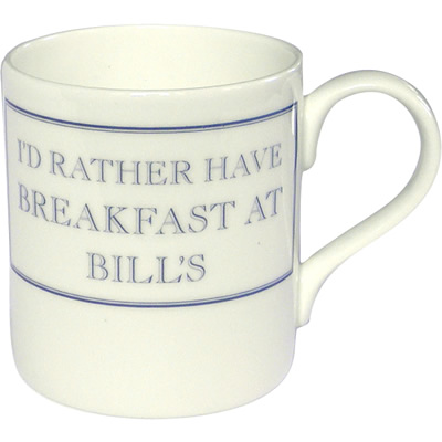 Stubbs Mugs I'd Rather Have Breakfast At Bill's Mug Large